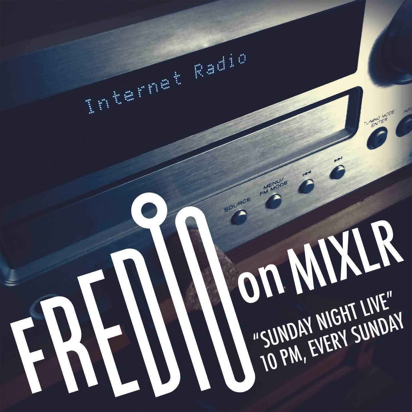Fredio on Mixlr / SUNDAY NIGHT LIVE